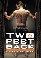 Two Feet Back: A Journey Sponsored by Love by Grant Korgan