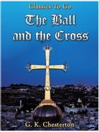 The Ball and the Cross by G.K.Chesterton