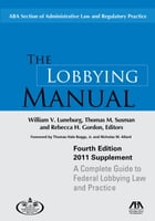 The Lobbying Manual: A Complete Guide to Federal Lobbying Law and Practice