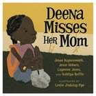 Deena Misses Her Mom by Jesse Holmes