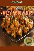 Copycat Restaurant Recipes: 101 Delicious, Nutritious, Low Budget, Mouthwatering Copycat Restaurant Recipes Cookbook 6c582856-f224-47f7-b915-7f9c3cd5df1c