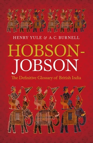 Hobson-Jobson The Definitive Glossary of British India