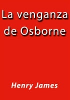 La venganza de Osborne by Henry James