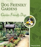 DOG FRIENDLY GARDENS: GARDEN FRIENDLY DOGS by Cheryl Smith