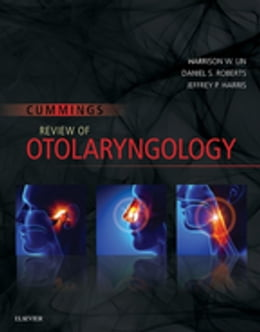 Book Cummings Review of Otolaryngology E-Book by Harrison W. Lin