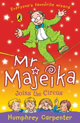 Book Mr Majeika Joins the Circus by Humphrey Carpenter