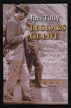 Beggars of Life by Jim Tully