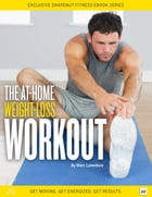 The At-Home Weight-Loss Workout by marc laverdure