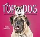 Top Dog: And Other Doggone Delightful Expressions