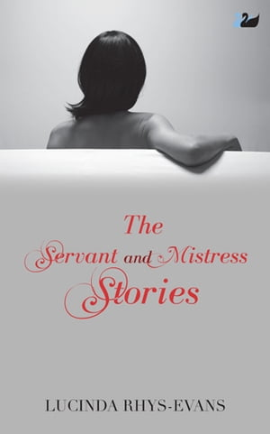 The Servant and Mistress Stories by Lucinda Rhys-Evans