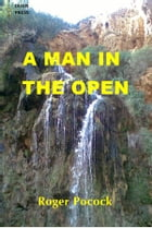A Man in the Open by Roger Pocock