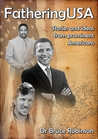 FatheringUSA: Stories and Ideas from Prominent Americans