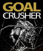 Goal Crusher by Anonymous