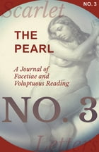 The Pearl - A Journal of Facetiae and Voluptuous Reading - No. 3 by Various