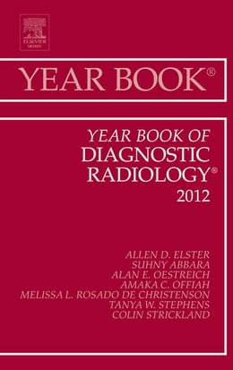 Book Year Book of Diagnostic Radiology 2012 - E-Book by Anne G. Osborn, MD
