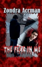 The fear in me by Zondra Aceman