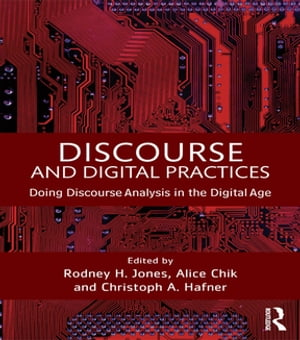 Discourse and Digital Practices Doing discourse analysis in the digital age