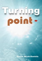 Turning Point by Daniel Micah-Daniels