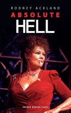 Absolute Hell by Rodney Ackland