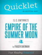 Quicklet on S. C. Gwynne's Empire of the Summer Moon (CliffsNotes-like Book Summary) by Fraser  Sherman