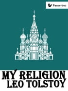 My religion by Leo Tolstoy