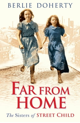 Book Far From Home: The sisters of Street Child (Street Child) by Berlie Doherty