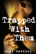 Trapped With Them 8dcb95b9-727b-4ae7-a03a-5ad9bc802bd0