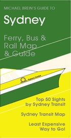 Sydney Travel Guide: Public Transit Map & Guide by Michael Brein