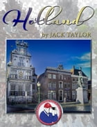 Holland: Jack's Trip to Holland by Jack Taylor