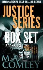 Justice Series Boxed Set books 1-3 by M A Comley