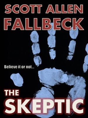 The Skeptic (A Short Story)