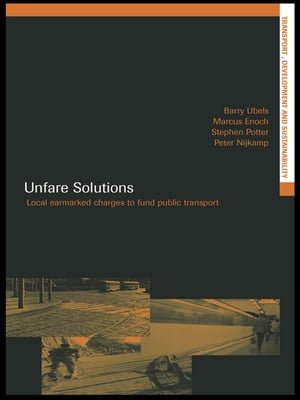 Unfare Solutions Local Earmarked Charges to Fund Public Transport