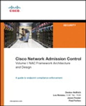 Cisco Network Admission Control,  Volume I NAC Framework Architecture and Design