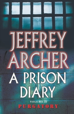 Book A Prison Diary Volume II: Purgatory by Jeffrey Archer
