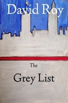 The Grey List by David Roy