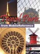 Travel Paris, France: Illustrated City Guide, Phrasebook, And Maps (Mobi Travel) by MobileReference