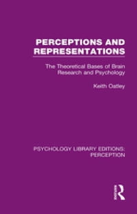 Perceptions and Representations: The Theoretical Bases of Brain Research and Psychology