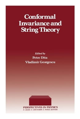 Book Conformal Invariance and String Theory by Dita, Petre