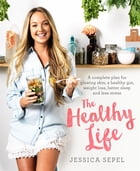 The Healthy Life by Jessica Sepel