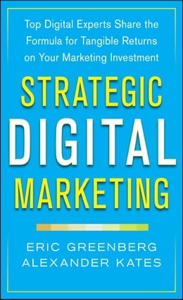 Book Strategic Digital Marketing: Top Digital Experts Share the Formula for Tangible Returns on Your… by Eric Greenberg