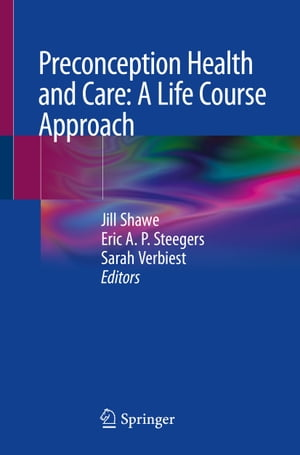 Preconception Health and Care: A Life Course Approach by Jill Shawe