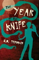The Year of the Knife by G.D. Penman