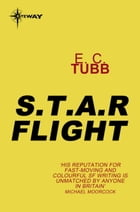 S.T.A.R. Flight by E.C. Tubb