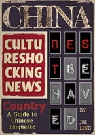 CHINA BEST BEHAVED COUNTRY: Cultureshocking News : A guide to Chinese etiquette by Jiu Ling