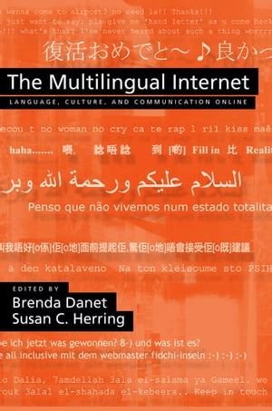 The Multilingual Internet Language,  Culture,  and Communication Online