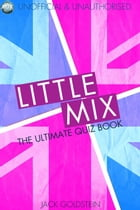 Little Mix - The Ultimate Quiz Book by Jack Goldstein