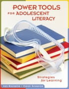 Power Tools for Adolescent Literacy: Strategies for Learning by Jan Rozzelle