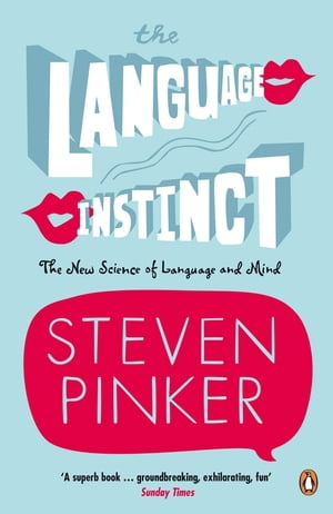The Language Instinct How the Mind Creates Language