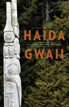 Haida Gwaii: Islands of the People by Dennis Horwood