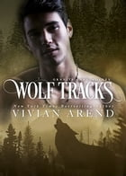 Wolf Tracks: Northern Lights Edition by Vivian Arend